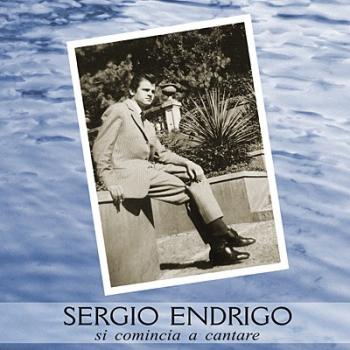 Sergio Endrigo - Si comincia a cantare