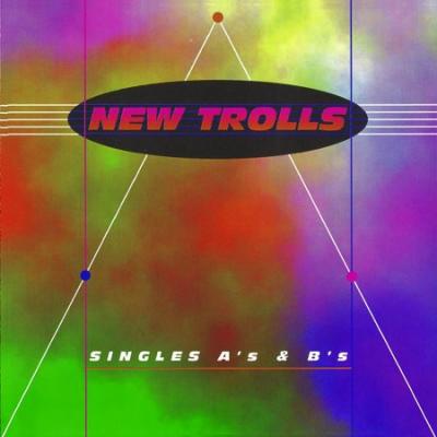 New Trolls - Singles A's & B's