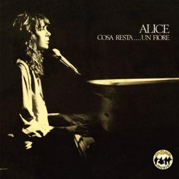 Alice - Cosa resta...un fiore + bonus track