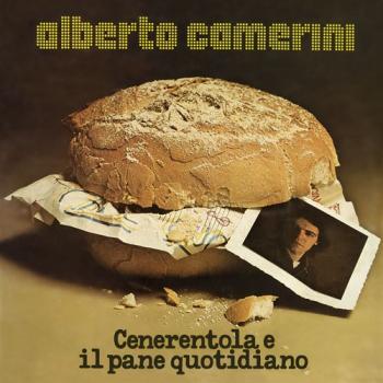Alberto Camerini - Cenerentola e il pane quotidiano + bonus track