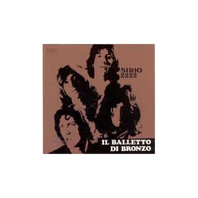 Il Balletto Di Bronzo - Sirio 2222 (long playing)