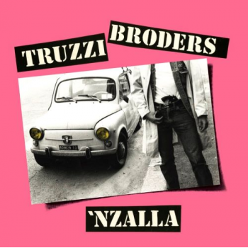 TRUZZI BRODERS - 'NZALLA (1986)