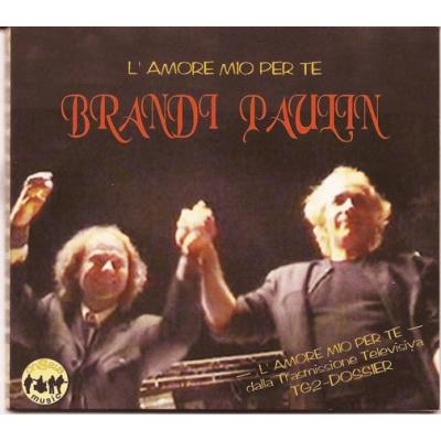 Brandi e Paulin - L'amore mio per te